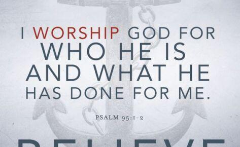 Worship – We Believe, Part 11