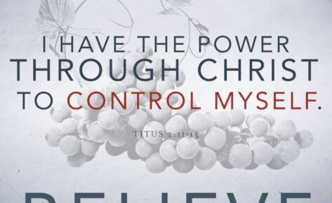Self control, a fruit of the Spirit